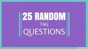 Tag 25 questions
